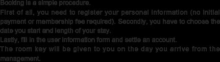 リゾコンのご利用はとっても簡単です。まずはユーザー登録(入会金・年会費は無料)を行って頂き、ご利用開始日とご利用日数を選ぶだけ!あとは予約フォームからご利用者様の情報を入力して頂いて決済するだけ。これで予約完了となります。あとは当日にお部屋の鍵をお渡ししてご利用頂くだけです。